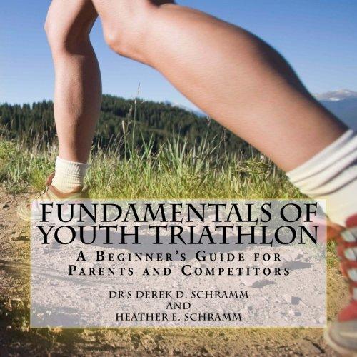 Fundamentals of Youth Triathlon: A Beginner's Guide for Parents and Competitors: Volume 1 por Dr Derek Schramm