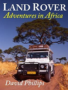 Land Rover Adventures in Africa by [Phillips, David]