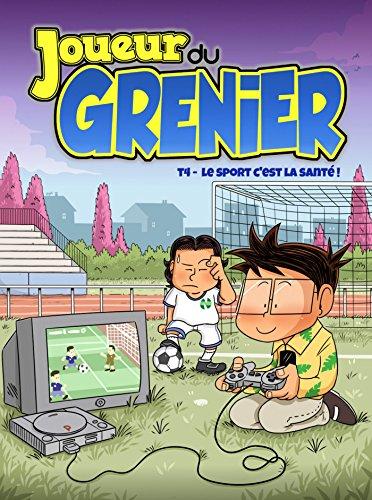 Le joueur du grenier - tome 4 Ma jeunesse sportive