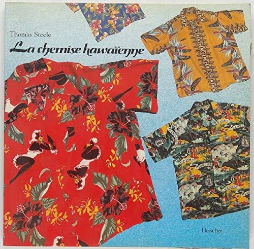 La chemise hawaiienne par H. Thomas Steele