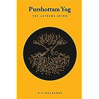 Purshottam Yog: The Supreme Being