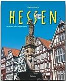 Reise durch HESSEN - Ein Bildband mit über 210 Bildern auf 140 Seiten - STÜRTZ Verlag - Ernst-Otto Luthardt (Autor), Tina und Horst Herzig (Fotografen)