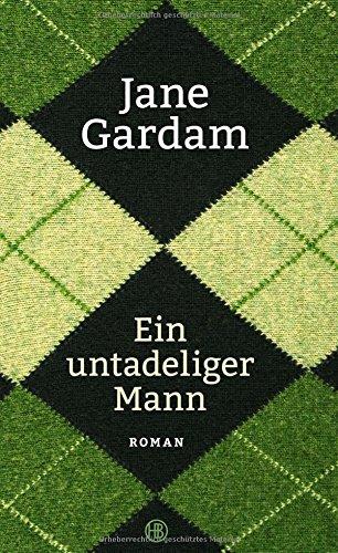 Buchseite und Rezensionen zu 'Ein untadeliger Mann: Roman' von Jane Gardam