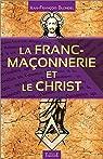 La Franc-maçonnerie et le Christ par Blondel