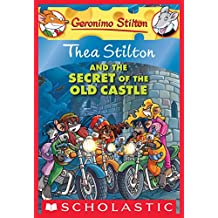 Thea Stilton and the Secret of the Old Castle (Thea Stilton Graphic Novels)