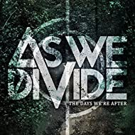 The Days We're After [Explicit]