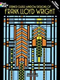 Stained Glass Window Designs of Frank Lloyd Wright (Dover Coloring Books)