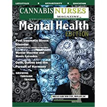 Cannabis Nurses Magazine - Mental Health Edition: Bi-polar disorder, PTSD and medical marijuana (English Edition)
