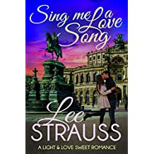 Sing Me a Love Song: a clean sweet romance (A Light & Love Sweet Romance Book 1) (English Edition)