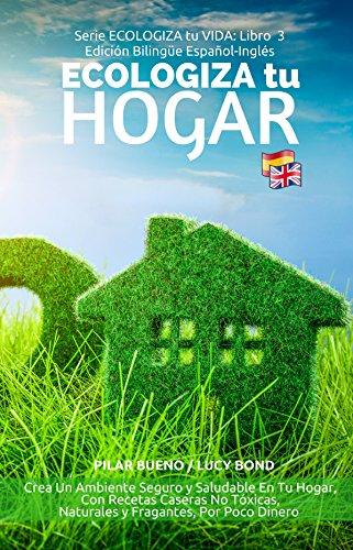 ecologiza-tu-hogar-green-up-your-home-edicion-bilingue-espanol-ingles-crea-un-ambiente-seguro-y-salu