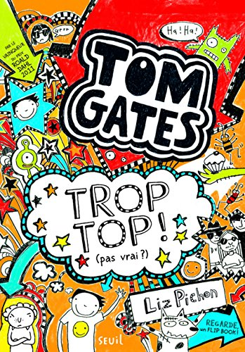Tom Gates (4) : Trop top ! (pas vrai ?)