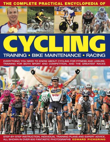Complete Practical Encyclopedia of Cycling: Training, Bike Maintenance and Racing - Everything You Need to Know About Cycling for Fitness and Leisure, ... (The Complete Practical Encyclopedia of) (Warehouse-angebote, Radsport)