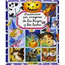 Diccionario Por Imágenes De Las Brujas Y Las Hadas (Diccionario Por Imagenes/Picture Dictionary)