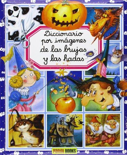 Diccionario Por Imágenes De Las Brujas Y Las Hadas (Diccionario Por Imagenes/ Picture Dictionary)