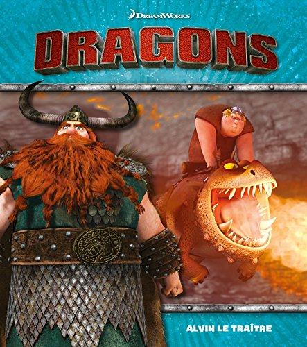 Dreamworks - Dragons / Alvin le traître par Elizabeth Barféty
