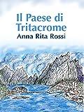 Scarica Libro Il Paese di Tritacrome (PDF,EPUB,MOBI) Online Italiano Gratis