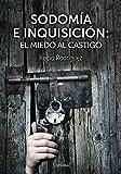 Image de Sodomía e Inquisición: El miedo al castigo (Ensayo)