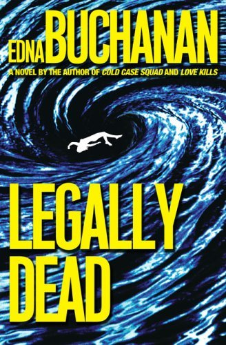 Legally Dead by Edna Buchanan (2008-08-12)
