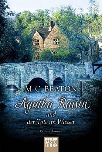 Agatha Raisin und der Tote im Wasser: Kriminalroman (Agatha Raisin Mysteries, Band 7) (Wasser Teilen)