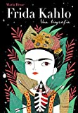 Frida Kahlo. Una biografía (LIBROS ILUSTRADOS) (Tapa dura)