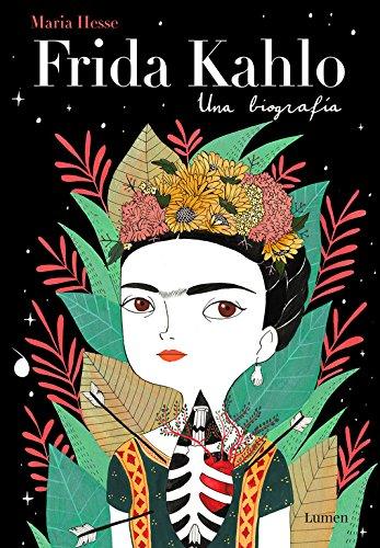 Frida Kahlo. Una biografía (LIBROS ILUSTRADOS)