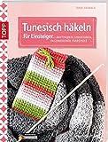 Tunesisch häkeln für Einsteiger: Raffinierte Strukturen, faszinierende Farbspiele (kreativ.kompakt.)