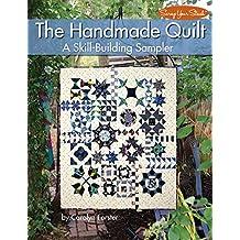 The Handmade Quilt: A Skill-Building Sampler (Scrap Your Stash)