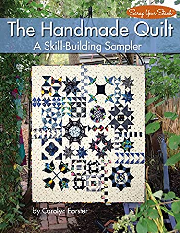 The Handmade Quilt: A Skill-Building Sampler (Scrap Your Stash)