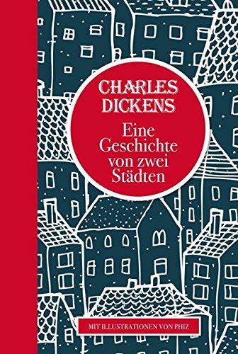 Charles Dickens: Eine Geschichte von zwei Städten: Mit Illustrationen von Phiz