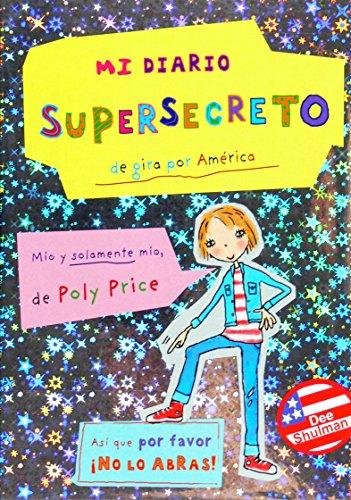 Mi diario supersecreto / My Totally Secret Diary: De gira por America / On Stage in America por Dee Shulman