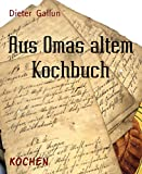 Image of Aus Omas altem Kochbuch: Rezepte um das Jahr 1900