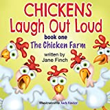 The Chicken Farm: Volume 1 (Chickens Laugh out Loud)