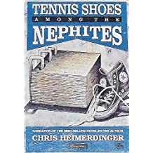 Tennis Shoes Adventure Series: Tennis Shoes Among the Nephites by Chris Heimerdinger (1990-08-02)