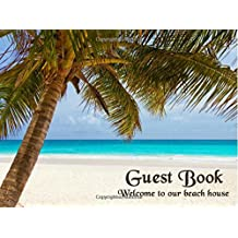 Guest Book: Welcome to Our Beach House: Nautical Guest Book (Matte Cover), Visitors Book, Guest Comments Book, Vacation Home Guest Book, Beach House Guest Book, Visitor Comments Book