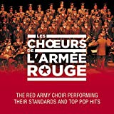 Les chœurs de l'Armée Rouge (The Red Army Choir : Their Standards and Top Pop Hits)