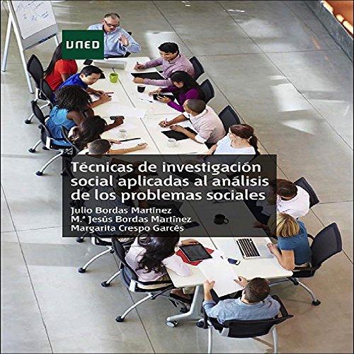 TÉCNICAS DE INVESTIGACIÓN SOCIAL APLICADAS AL ANÁLISIS DE LOS PROBLEMAS SOCIALES por Julio Bordas Martínez