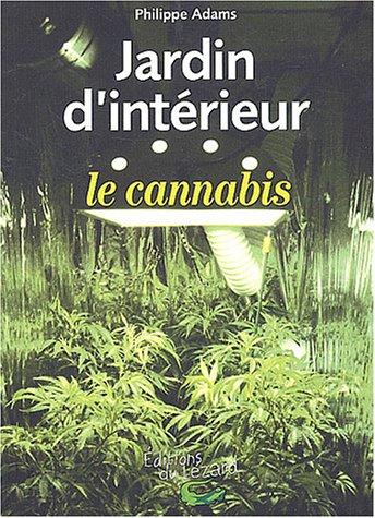 Jardin d'intérieur : le cannabis par Philippe Adams