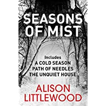 Seasons of Mist: This chilling, evocative omnibus includes the Richard and Judy bestseller A Cold Season