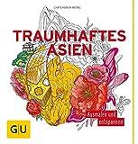 Traumhaftes Asien: Ausmalen und entspannen (GU Kreativ Non Book Spezial) -