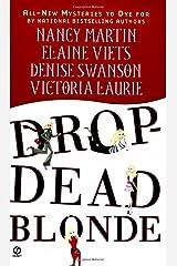 Drop-Dead Blonde (Blackbird Sisters Mystery a Dead-End Job Mystery a Scumble R) Mass Market Paperback