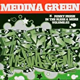 Songtexte von Medina Green - Funky Fresh in the Flesh & More, Volume 2