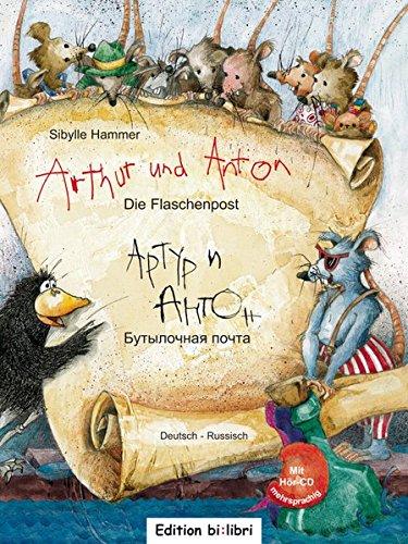 Arthur und Anton: Die Flaschenpost: Kinderbuch Deutsch-Russisch mit Audio-CD
