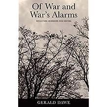 Of War and Wars Alarms: Reflections on Modern Irish Writing
