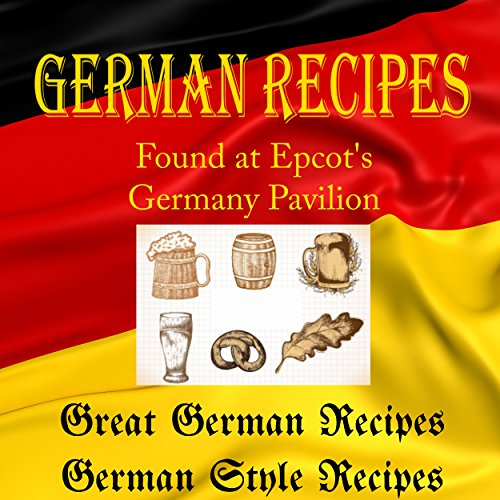 german-recipes-from-epcots-germany-pavilion-walt-disney-world-resort-book1-great-german-recipes-book