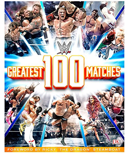 WWE: 100 Greatest Matches por Dean Miller