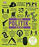 Das Politikbuch: Wichtige Theorien einfach erklärt -