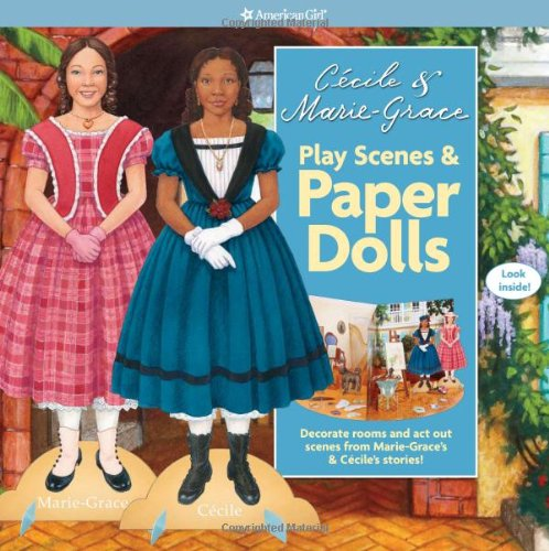 Cecile and Marie-Grace Play Scenes & Paper Dolls (American Girl) (Doll Girl American Cecile)