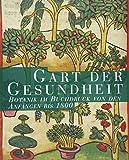 Gart der Gesundheit: Botanik im Buchdruck von den Anfängen bis 1800 (Kataloge der Franckesche Stiftungen zu Halle, Band 26) -
