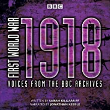 First World War: 1918: Voices from the BBC Archive
