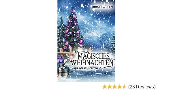 Magisches Weihnachten: Kurzgeschichten eBook: Birgit Otten: Amazon ...